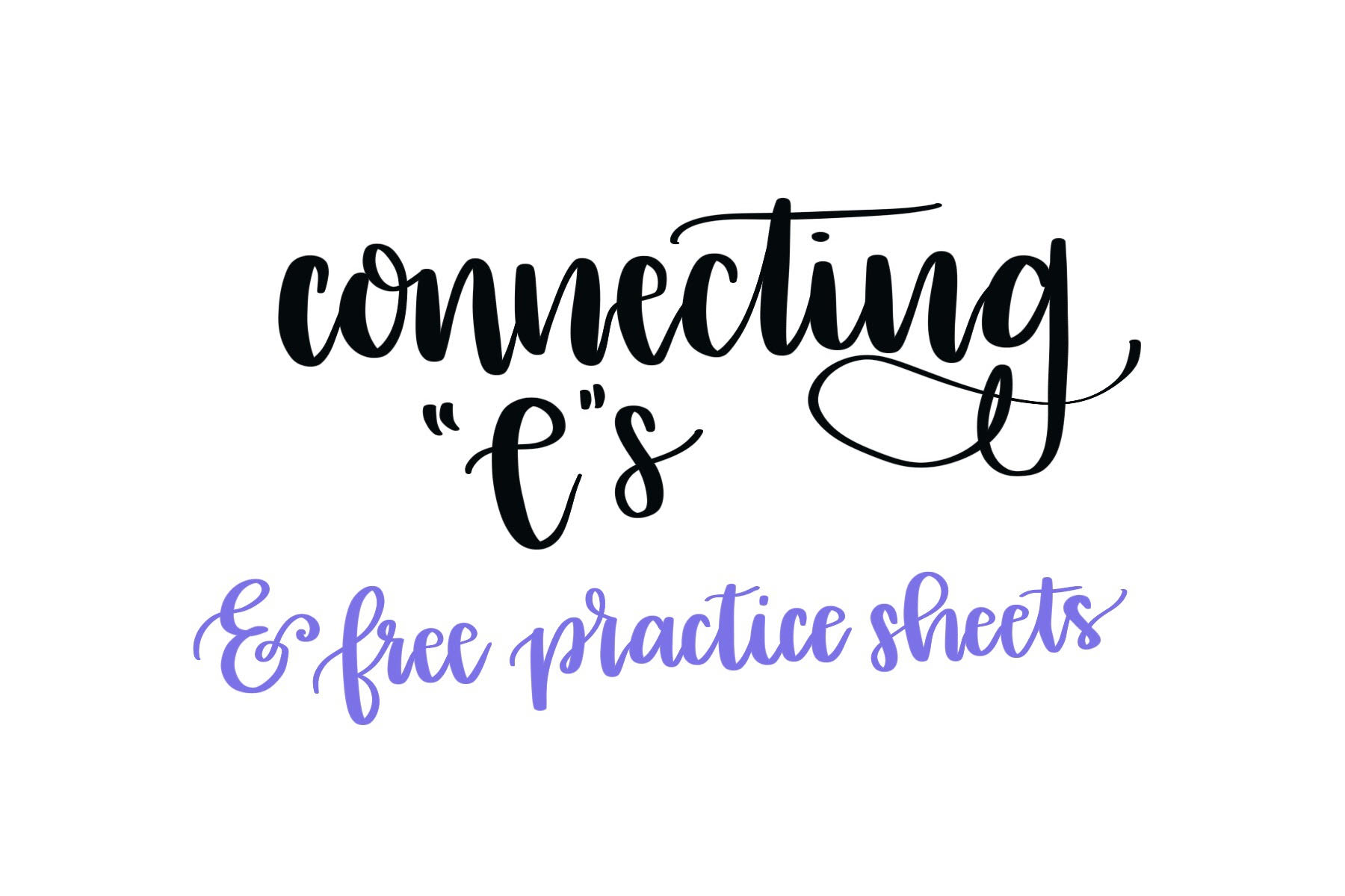 Hand Lettering Connecting Es Tutorial Free Practice Sheets